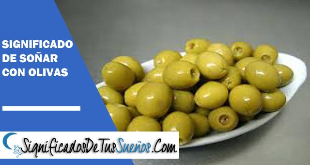 Significado de soñar con olivas