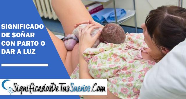 Significado de soñar con parto o dar a luz