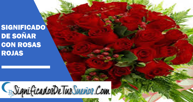 Significado de soñar con rosas rojas