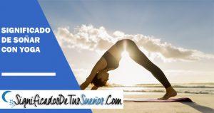 que significa soñar con el yoga
