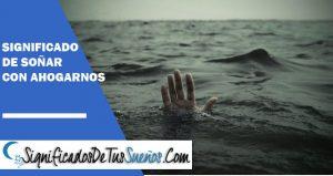 que significa soñar con ahogarnos