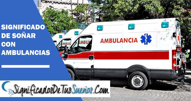 Significado de soñar con ambulancias