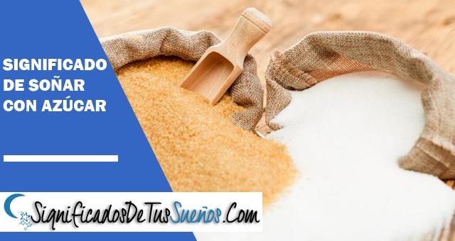 ¿Qué significa soñar con azúcar?