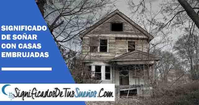 Significado de soñar con casas embrujadas