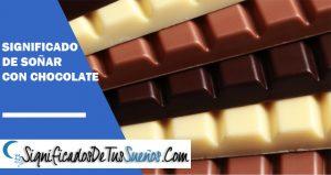 que significa soñar con chocolate