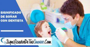 significado de soñar con dentista