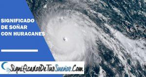 Significado de soñar con huracanes