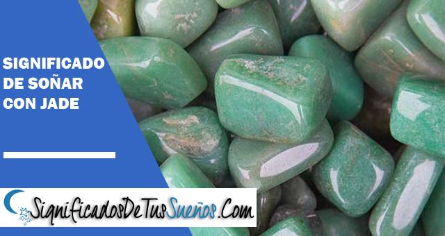 Significado de soñar con jade