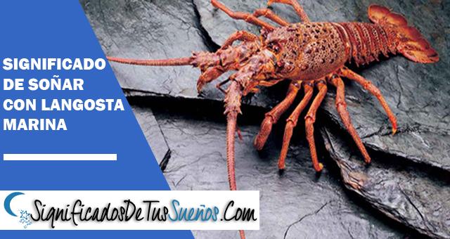 Significado de soñar con langostas marinas