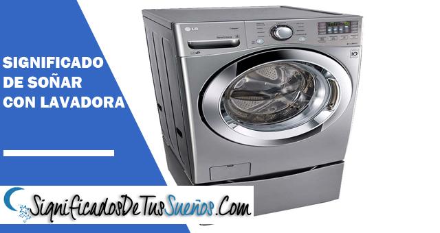 Significado de soñar con una lavadora