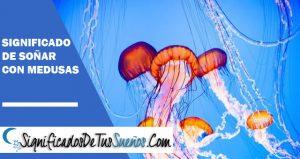 que significa soñar con medusas
