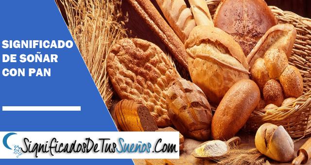 ¿Qué significa soñar pan?