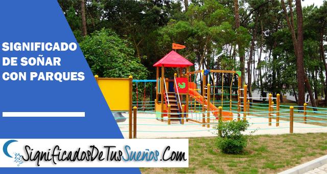 Significado de soñar con un parque