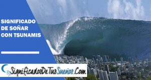 que significa soñar con tsunamis