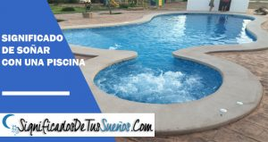 Significado de so ar con piscina descubre la for Sonar con piscina