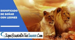 que significa soñar con leones