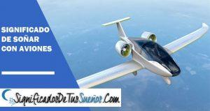 Qué significa soñar con aviones