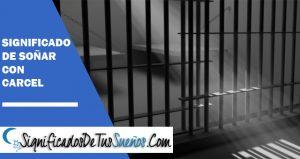 Significado de soñar con cárcel