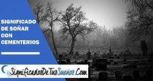 que significa soñar con cementerios
