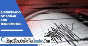 Significado de soñar con terremotos
