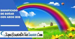 que significa soñar con arco iris