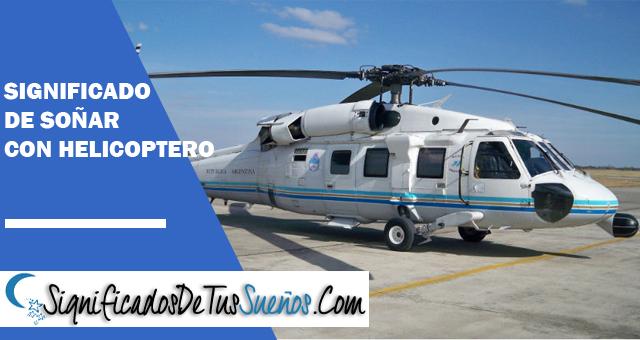 Significado de soñar con helicópteros